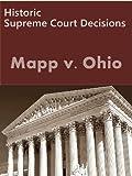 Mapp v. Ohio 367 U.S. 643 (1961) (50 Most Cited Cases)