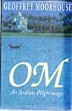 Om: An Indian Pilgrimage (Teach Yourself) (0340570598) by Moorhouse, Geoffrey
