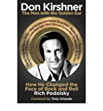 img - for By Rich Podolsky Don Kirshner: The Man with the Golden Ear: How He Changed the Face of Rock and Roll book / textbook / text book