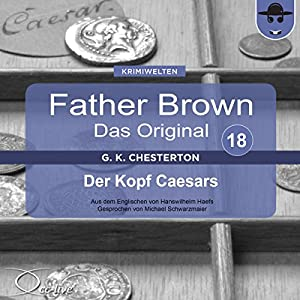 Der Kopf Caesars (Father Brown - Das Original 18). (Father Brown - Das Original 18) Hörbuch