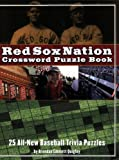 Red Sox Nation Crossword Puzzle Book: 25 All-New Baseball Trivia Puzzles (Crossword Puzzle Books (Cider Mill))