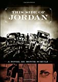 This Side of Jordan (1606992961) by Schulz, Monte