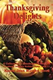Thanksgiving Delights Cookbook: A Collection of Thanksgiving Recipes (Cookook Delights Holiday)