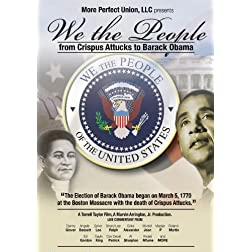 We The People: From Crispus Attucks To Barack Obama