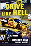 Drive Like Hell: NASCAR's Best Quotes and Quips (1554072735) by Zweig, Eric