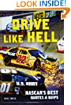 Drive Like Hell: NASCAR's Best Quotes...