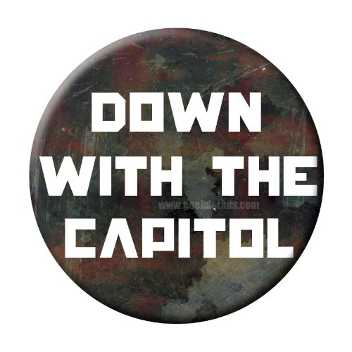 Down with the Capital Hunger Games Themed 2.25