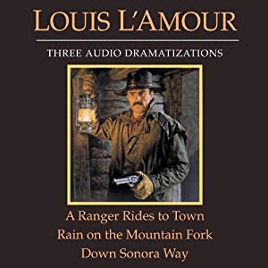 A Ranger Rides to Town - Rain on the Mountain Fork - Down Sonora Way (Dramatized) Audiobook