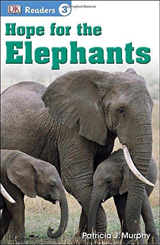 DK Readers L3: Hope for the Elephants (Dk Readers. Level 3)