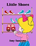 img - for Little Shoes (A Colorful Children's Picture Book) book / textbook / text book