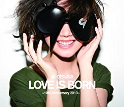 大塚 愛 LOVE IS BORN ~10th Anniversary 2013~ [Blu-ray]