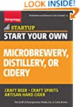Start Your Own Microbrewery, Distille...