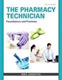 img - for The Pharmacy Technician: Foundations and Practices (2nd Edition) book / textbook / text book
