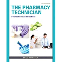 The Pharmacy Technician: Foundations and Practice (2nd Edition)