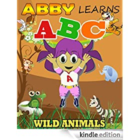 Abby Learns ABC - Wild Animals (Limited Edition, Including Fun Facts on Animals for Kids) (Children Picture Book Abby Series 1)