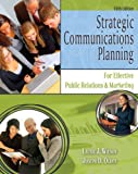 Strategic Communications Planning: For Effective Public Relations and Marketing