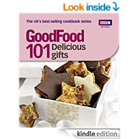 Good Food: Delicious Gifts: Triple-tested Recipes (GoodFood (BBC Books))