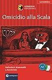 Omicidio alla Scala / Mord in der Scala. Compact Lernkrimi. Lernziel Italienisch Grammatik - Niveau A2