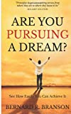 Are You Pursuing a Dream?: See How Easily You Can Achieve It