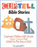 Clip & Tell Bible Stories (155945699X) by Keffer, Lois