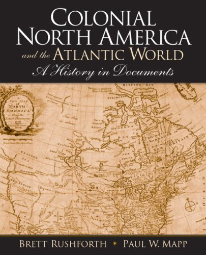 Colonial North America and the Atlantic World: A History...