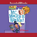 Mr. Macky Is Wacky!: My Weird School, Book 15 (       UNABRIDGED) by Dan Gutman Narrated by Jared Goldsmith