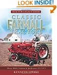 Classic Farmall Tractors: History, Mo...