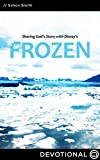 Sharing God's Story with Disney's Frozen