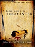 A Jane Austen Encounter (An Elizabeth and Richard Mystery Book 3)