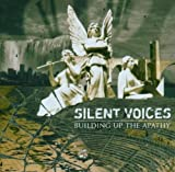 Building Up the Apathy by Silent Voices [Music CD]