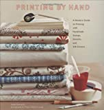 img - for Printing by Hand: A Modern Guide to Printing with Handmade Stamps, Stencils, and Silk Screens book / textbook / text book