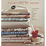 Printing by Hand: A Modern Guide to Printing with Handmade Stamps, Stencils, and Silk Screens ~ Lena Corwin