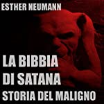 La Bibbia Di Satana: Storia Del Maligno [The Bible of Satan: The Story of the Evil One] | Esther Neumann