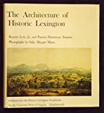 img - for The Architecture of Historic Lexington book / textbook / text book