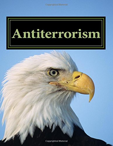 Antiterrorism: OFFICIAL U.S. Army Field Manual 3-37-2