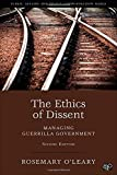 img - for The Ethics of Dissent: Managing Guerilla Government, 2nd Edition (Public Affairs and Policy Administration) book / textbook / text book