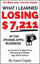 What I Learned Losing $7,211 In The iPhone Apps Business: 13 Lessons To Stop From Becoming A Mobile App Store Failure