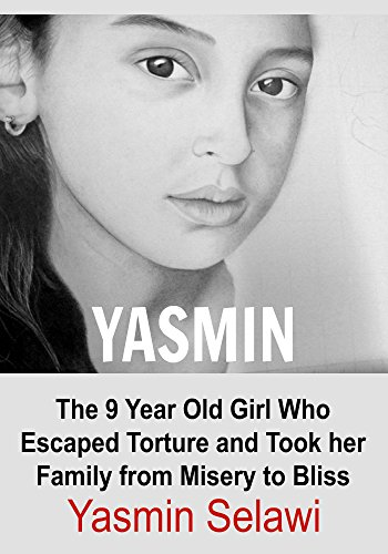 yasmin-the-9-year-old-girl-who-escaped-torture-and-took-her-family-from-misery-to-bliss-yasmine-9-ye