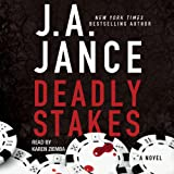 Deadly Stakes: Ali Reynolds, Book 8 ~ J. A. Jance