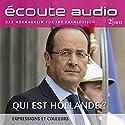 Écoute audio - Qui est Hollande? 2/2013: Französisch lernen Audio - Wer ist Hollande? (       ungekürzt) von  div. Gesprochen von:  div.