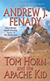 img - for Tom Horn and the Apache Kid (Leisure Historical Fiction) book / textbook / text book