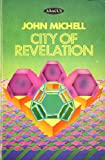 City of Revelation: On the Proportion and Symbolic Numbers of the Cosmic Temple (0349123209) by Michell, John