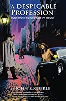 A Despicable Profession: Book Two of The American Spy Trilogy