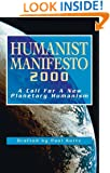 Humanist Manifesto 2000: A Call for New Planetary Humanism