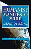 Humanist Manifesto 2000: A Call for New Planetary Humanism (157392783X) by Kurtz, Paul