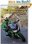 """Motorradfahren in Perfektion: """"Mit K�..."""
