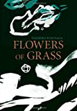 Flowers of Grass (Japanese Literature Series)
