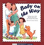 Baby on the Way (Sears Children Library) (0316787671) by Sears, Martha