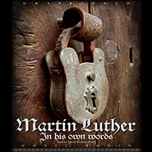 Martin Luther: In His Own Words | [Martin Luther]