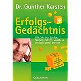 """Erfolgs-Ged�chtnis: Wie Sie sich Zahlen, Namen, Fakten, Vokabeln einfach besser merkenvon """"Dr. Gunther Karsten"""""""